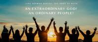 An Extraordinary God!  An Ordinary People!
