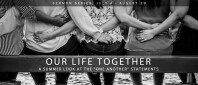Our Life Together - A Look at the